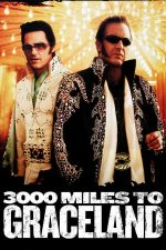 3000 Miles to Graceland – 3000 de mile până la Graceland (2001)