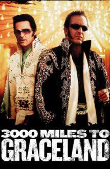 3000 Miles to Graceland – 3000 de mile până la Graceland (2001)