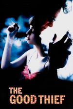 The Good Thief – Hoțul cinstit (2002)