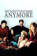 We Don't Live Here Anymore – Nu mai locuim aici (2004)