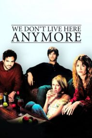 We Don't Live Here Anymore – Nu mai locuim aici (2004)