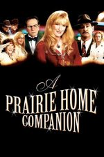 A Prairie Home Companion – Ultimul radio show (2006)