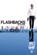 Flashbacks of a Fool – Când trecutul te-ajunge din urmă (2008)
