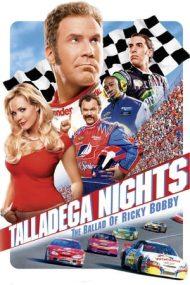 Talladega Nights: The Ballad of Ricky Bobby – Talladega Nights: Balada lui Ricky Bobby (2006)