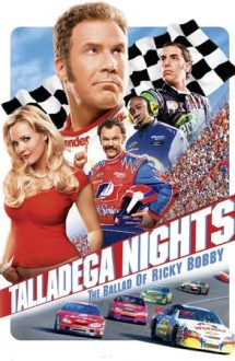 Talladega Nights: The Ballad of Ricky Bobby – Talladega Nights: Balada lui Ricky Bobby (2006)