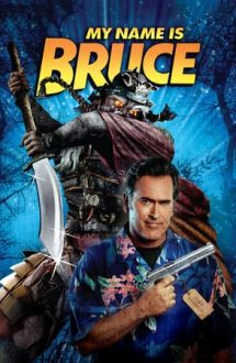 My Name Is Bruce – Mă cheamă Bruce (2007)
