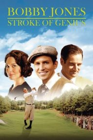 Bobby Jones: Stroke of Genius – Bobby Jones: O sclipire de geniu (2004)