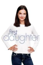 First Daughter – Fiica președintelui (2004)