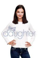 First Daughter – Fiica președintelui (2004)