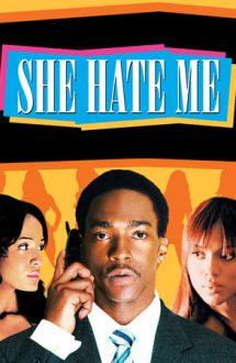 She Hate Me – Ea mă urăște! (2004)
