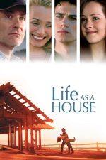 Life as a House – Viața ca o casă (2001)