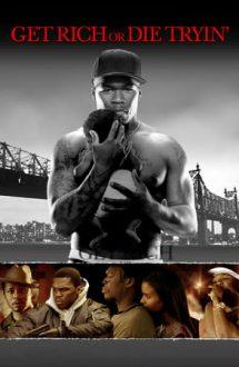 Get Rich or Die Tryin – Totul pentru bani (2005)