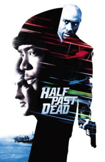 Half Past Dead – Pe jumătate mort (2002)
