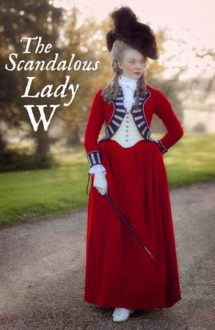 The Scandalous Lady W – Controversata Lady W (2015)