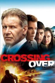 Crossing Over – La graniţa libertăţii (2009)
