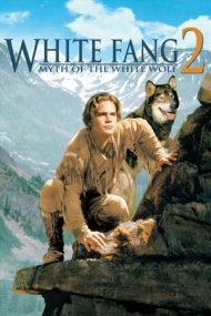 White Fang 2: Myth of the White Wolf – Colț Alb 2: Mitul lupului alb (1994)