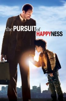 The Pursuit of Happyness – În căutarea fericirii (2006)