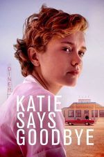 Katie Says Goodbye – Katie își ia la revedere (2016)