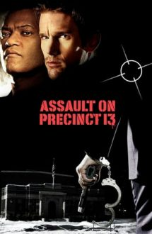 Assault on Precinct 13 – Asalt asupra secției 13 (2005)
