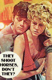 They Shoot Horses, Don't They? – Și caii se împușcă, nu-i așa? (1969)