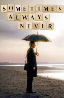Sometimes Always Never – Uneori, mereu, niciodată (2018)