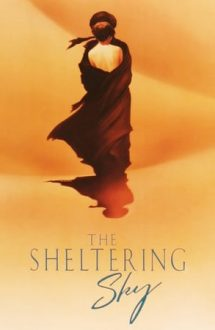 The Sheltering Sky – Cerul ocrotitor (1990)