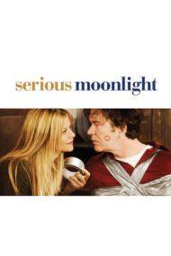 Serious Moonlight – Sechestrat… din dragoste (2009)