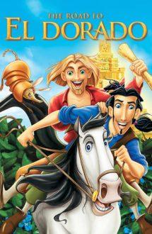 The Road to El Dorado – Drumul spre El Dorado (2000)
