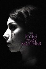 The Eyes of My Mother – Ochii mamei mele (2016)