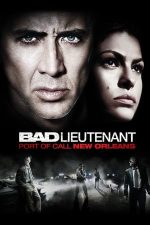 Bad Lieutenant: Port of Call New Orleans – Păcatele unui polițist – Ultimul apel: New Orleans (2009)