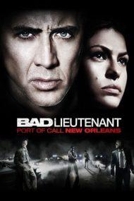 Bad Lieutenant: Port of Call New Orleans – Păcatele unui polițist – Ultimul apel: New Orleans (2009)