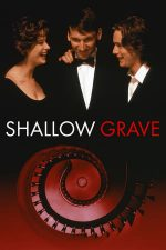 Shallow Grave – Triunghiul morții (1994)
