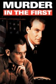 Murder in the First – Moarte in Alcatraz (1995)