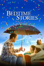 Bedtime Stories – Povești de adormit copiii (2008)