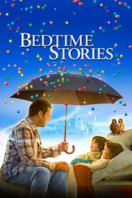 Bedtime Stories – Povești de adormit copiii (2008)