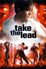 Take the Lead – Să dansați bine! (2006)