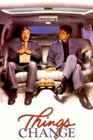 Things Change – Se mai schimbă lucrurile (1988)