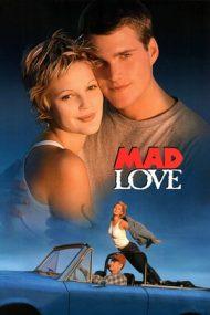 Mad Love – O iubire nebună (1995)