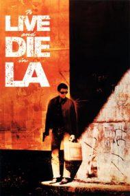 To Live and Die in L.A. – Viață și moarte în L.A. (1985)