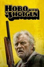 Hobo with a Shotgun – Vagabondul înarmat (2011)