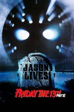 Friday the 13th Part 6: Jason Lives – Vineri 13: Jason eliberat (1986)
