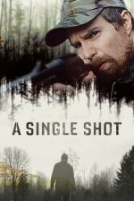 A Single Shot – Primul glonte (2013)