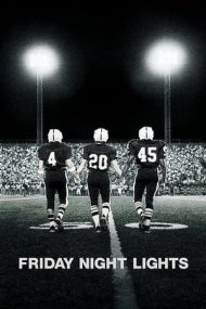 Friday Night Lights – Vis împlinit (2004)