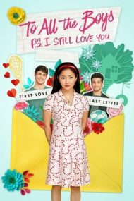 To All the Boys: P.S. I Still Love You – Tuturor băieților: P.S. Te mai iubesc și-acum (2020)