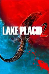 Lake Placid 2 – Monstrul din Lake Placid 2 (2007)