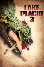 Lake Placid 3 – Monstrul din Lake Placid 3 (2010)