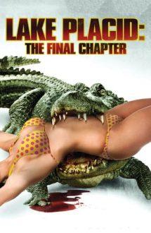 Lake Placid: The Final Chapter – Monstrul din Lake Placid: Ultimul capitol (2012)