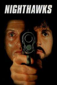 Nighthawks – Șoimi în noapte (1981)