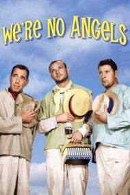We're No Angels – Nu suntem îngeri (1955)