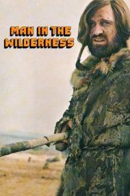 Man in the Wilderness – Un om în sălbăticie (1971)
